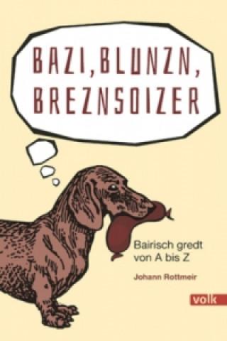 Bazi, Blunzn, Breznsoizer