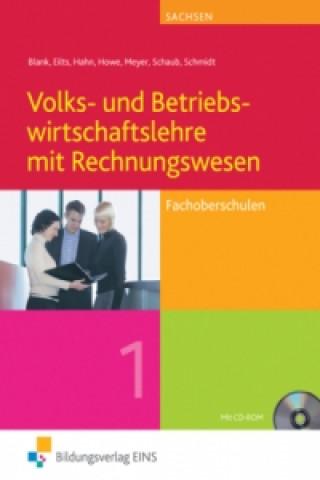 Volks- und Betriebswirtschaftslehre mit Rechnungswesen für Fachoberschulen in Sachsen. Bd.1