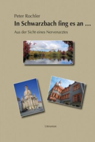 In Schwarzbach fing es an