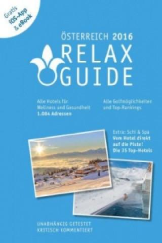 RELAX Guide 2016 Österreich - Der kritische Wellness- und Gesundheitshotelführer