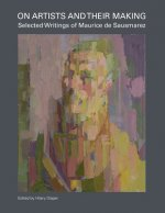 On Artists and Their Making: Selected Works of Maurice de Sa