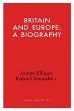 Britain and Europe: A Biography