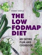 Low-FODMAP Diet: An Eating Plan and Cookbook