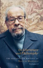 On Literature and Philosophy - The Non-Fiction Writing of Naguib Mahfouz