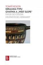 "Keramika typu Gnathia a ""West Slope"""
