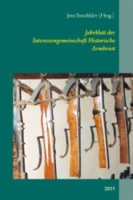 Jahrblatt der Interessengemeinschaft Historische Armbrust 2015
