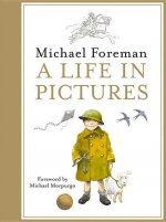Michael Foreman An Illustrated Life