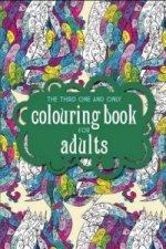 Third One and Only Colouring Book for Adults