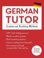 German Tutor: Grammar and Vocabulary Workbook (Learn German with Teach Yourself)