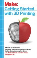 Make: Getting Started with 3D Printing