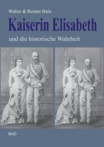 Kaiserin Elisabeth und die historische Wahrheit