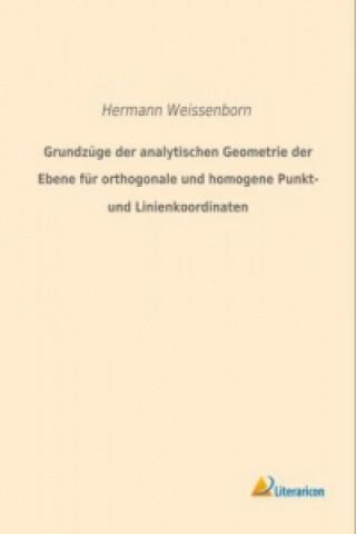 Grundzüge der analytischen Geometrie der Ebene für orthogonale und homogene Punkt- und Linienkoordinaten