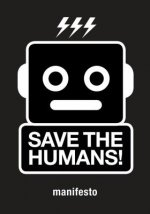 Save the Humans: Manifesto for Creative Thinking in the Digi