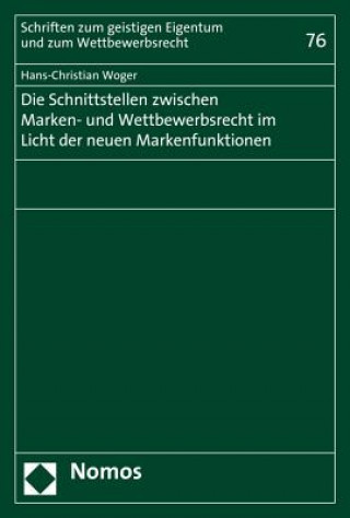 Die Schnittstellen zwischen Marken- und Wettbewerbsrecht im Licht der neuen Markenfunktionen