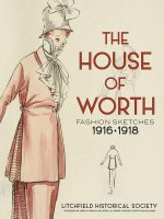 House of Worth: Fashion Sketches, 1916-1918