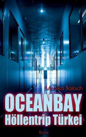 Oceanbay - Hoellentrip Turkei