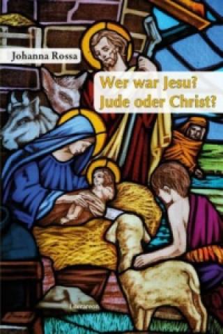 Wer war Jesu? Jude oder Christ?