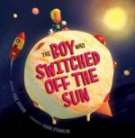 Boy Who Swtiched off the Sun
