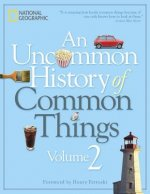 Uncommon History of Common Things 2