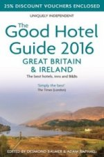 Good Hotel Guide Great Britain & Ireland 2016: The Best Hote
