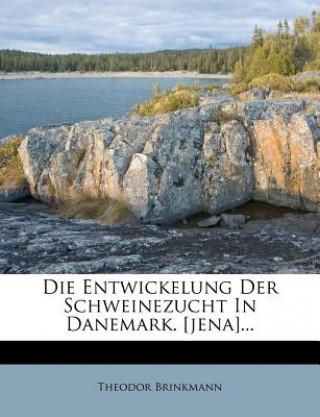 Die Entwickelung Der Schweinezucht In Danemark. [jena]
