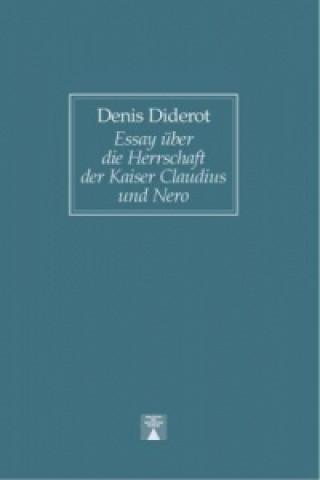Essay über die Herrschaft der Kaiser Claudius und Nero sowie über das Leben und die Schriften Senecas - zur Einführung in die Lektüre dieses Philosoph
