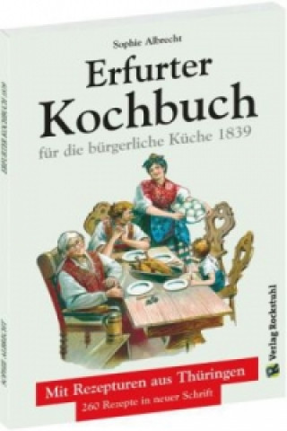 Erfurter Kochbuch für die bürgerliche Küche 1839