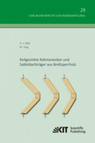 Keilgezinkte Rahmenecken und Satteldachträger aus Brettsperrholz