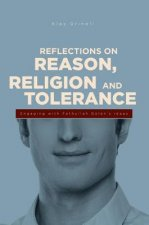 Reflections on Reason, Religion & Tolerance