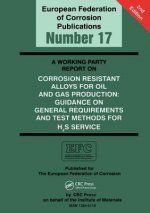 Working Party Report on Corrosion Resistant Alloys for Oil and Gas Production