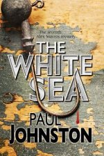 White Sea: A Contemporary Thriller Set in Greece Starring Private Investigator Alex Mavros