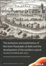 Evolution and Exploitation of the Avon Flood Plain at Bath and the Development of the Southern Suburb