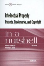 Intellectual Property, Patents,Trademarks, and Copyright in a Nutshell