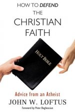 How to Defend the Christian Faith