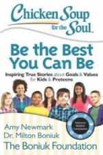 Chicken Soup for the Soul: Be the Best You Can be