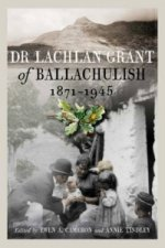 Dr Lachlan Grant of Ballachulish, 1871-1945