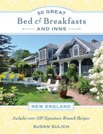 50 Great Bed & Breakfasts and Inns: New England