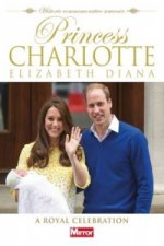 Princess Charlotte Elizabeth Diana: A Royal Celebration