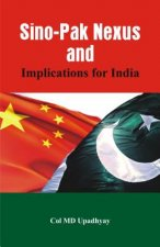Sino - Pak Nexus and Implications for India