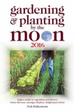 Gardening and Planting by the Moon 2016: Higher Yields in Ve
