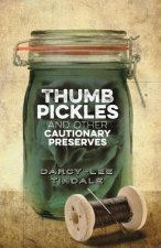Thumb Pickles and Other Cautionary Preserves