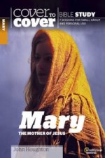 Mary, the Mother of Jesus - Cover to Cover Study Guide
