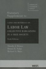 Statutory Supplement to Cases and Materials on Labor Law