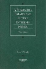 Possessory Estates and Future Interests Primer