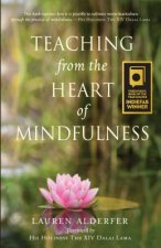 Teaching from the Heart of Mindfulness