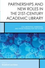 Partnerships and New Roles in 21st-Century Academic Libraries