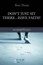 Don't Just Sit There... Have Faith!