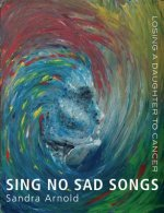 Sing No Sad Songs