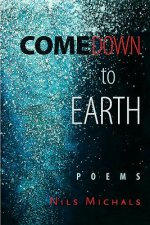 Come Down to Earth