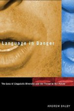 Language in Danger - The Loss of Linguistic Diversity and the Threat to Our Future